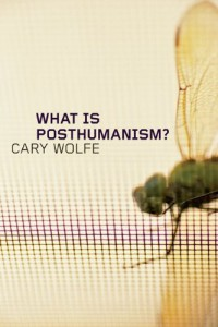 What is Posthumanism - Cary Wolfe