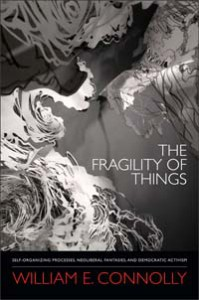 The Fragility of Things - William E. Connolly